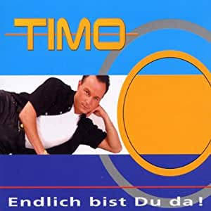 timo endlich bist du da single cd music. Black Bedroom Furniture Sets. Home Design Ideas