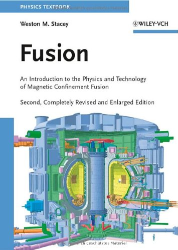 Fusion: An Introduction to the Physics and Technology of...