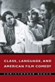 img - for Class, Language, and American Film Comedy ( Paperback ) by Beach, Christopher published by Cambridge University Press book / textbook / text book