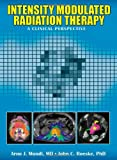 Intensity Modulated Radiation Therapy: A Clinical Perspective