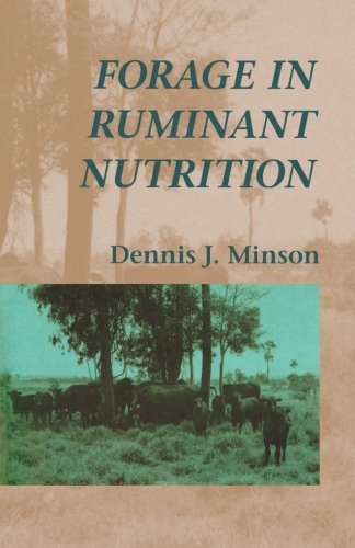 Forage in Ruminant Nutrition, by Dennis J. Minson