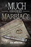 A Much Arranged Marriage (The Port Naain Intelligence) by Jim Webster