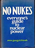 img - for No Nukes: everyone's guide to nuclear power book / textbook / text book