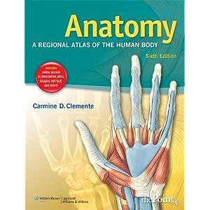 Anatomy: A Regional Atlas of the Human Body 6th edition PDF by Carmine Clemente