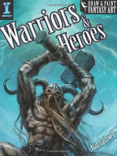 Draw & Paint Fantasy Art Warriors & Heroes (Draw and Paint Fantasy Art)