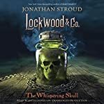 The Whispering Skull: Lockwood & Co., Book 2 | Jonathan Stroud