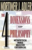 The FOUR DIMENSIONS OF PHILOSOPHY (002500574X) by Adler, Mortimer J.