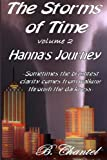 Hanna's Journey: Sometimes the brightest clarity comes from walking through the darkness: Volume 2 (Storms of Time)