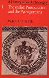 A History of Greek Philosophy: Volume 1, The Earlier Presocratics and the Pythagoreans (0521294207) by Guthrie, W. K. C.