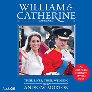William & Catherine: Their Lives, Their Wedding | [Andrew Morton]