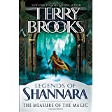 The Measure of the Magic: Legends of Shannara (Pre-Shannara: Legends of Shannara) ~ Terry Brooks