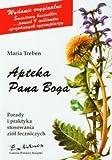 Maria Treben Apteka Pana Boga. Porady i praktyka stosowania ziól leczniczych (Polska wersja jezykowa)