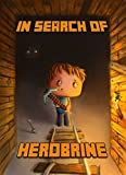 In Search of Herobrine: Legendary Minecraft Novel