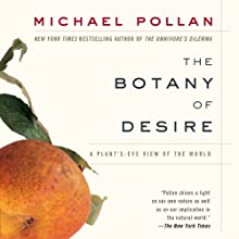 The Botany of Desire Audiobook by Michael Pollan Narrated by Scott Brick