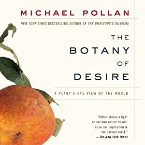The Botany of Desire | [Michael Pollan]