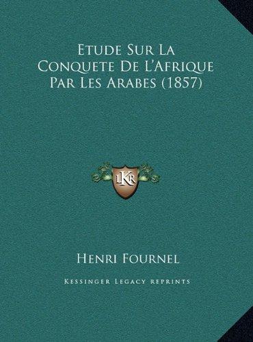 Etude Sur La Conquete de L'Afrique Par Les Arabes (1857)