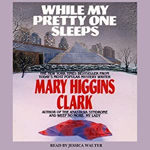 While My Pretty One Sleeps | [Mary Higgins Clark]