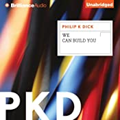 We Can Build You | [Philip K. Dick]