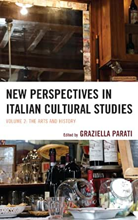 New Perspectives in Italian Cultural Studies: The Arts and
