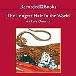 The Longest Hair in the World | Lois Duncan