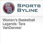 Women's Basketball Legends: Tara VanDerveer | Ron Barr