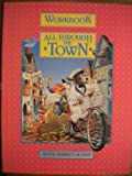 Workbook All Through The Town (Silver Burdett and Ginn World of Reading)