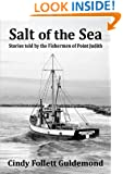Salt of the Sea Stories told by the Fishermen of Point Judith