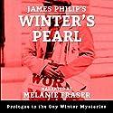 Winter's Pearl: Prologue to the Guy Winter Mysteries Series Hörbuch von James Philip Gesprochen von: Melanie Fraser
