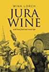 Jura Wine: With Local Food and Travel...