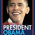 Letters to President Obama: Americans Share Their Thoughts and Dreams with the First African-American President | Hanes Walton, Jr. (editor),Josephine Allen (editor),Sherman Puckett (editor),Donald Deskins, Jr. (editor)