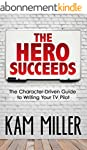 The Hero Succeeds: The Character-Driv...