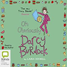 Oh, Obviously: Darcy Burdock, Book 4 Audiobook by Laura Dockrill Narrated by Laura Dockrill