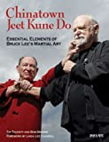 Chinatown Jeet Kune Do: Essential Elements of Bruce Lees Martial Art