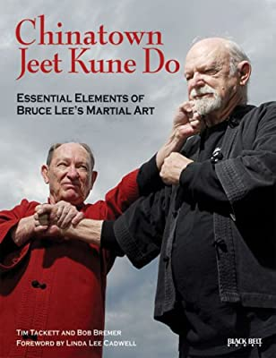 Chinatown Jeet Kune Do: Essential Elements of Bruce Lee's Martial Art