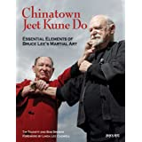 Chinatown Jeet Kune Do: Essential Elements of Bruce Lee's Martial Art ~ Tim Tackett