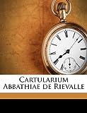 Cartularium Abbathiae de Rievalle