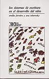 Los sistemas de escritura en el desarrollo del nino (Spanish Edition) (9682315786) by Emilia Ferreiro
