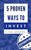 5 Proven Ways to Invest Your Money: Beginner's Guide to Investing