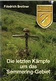 """""""Die 9. Gebirgs-Division"""" Die letzten Kämpfe um das Semmering-Gebiet"""
