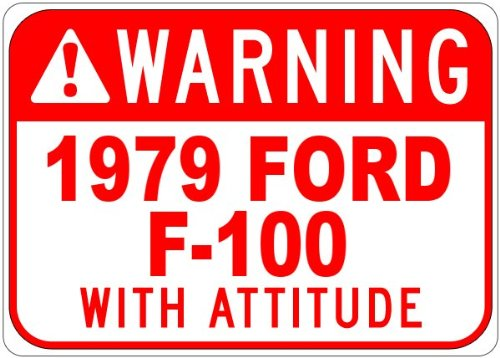 1979 79 FORD F-100 Warning With Attitude Aluminum Caution Sign - 12 x 18 Inches (Ford F100 79 compare prices)