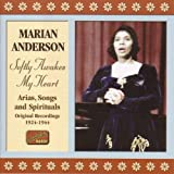 Softly Awakes My Heart: Arias, Songs & Spirituals 1924-1944