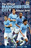 Grange Communications Ltd Official Manchester City FC Annual 2014 (Annuals 2014)