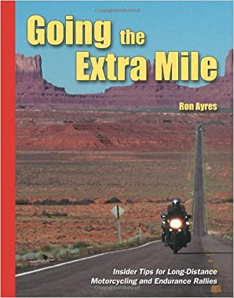Going the Extra Mile: Insider Tips for Long-Distance Motorcycling and Endurance Rallies