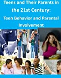 img - for Teens and Their Parents in the 21st Century: Teen Behavior and Parental Involvement book / textbook / text book
