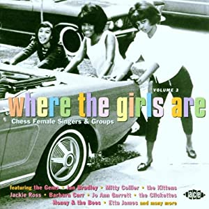 Where the Girls are, Vol. 3: Chess Female Singers & Groups