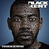 echange, troc Black Kent - Vendeur De Reves