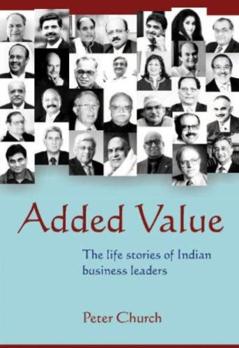Added Value - the life stories of Indian Business Leaders