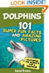 Dolphins: 101 Fun Facts & Amazing Pic...
