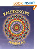 Kaleidoscope Mandalas: Coloring Book