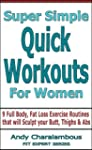 Super Simple Quick Workouts For Women...